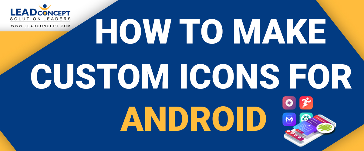 How to Make Custom Icons for Android - LEADconcept