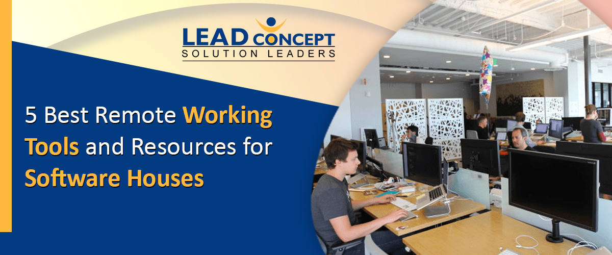 Best Remote Working Tools for Software Houses - LEADconcept